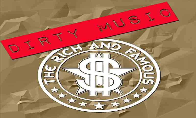 Image of Dirty Music hits the airwaves 6 April, 2017! - The Rich and Famous Band - Dueling Worlds© International