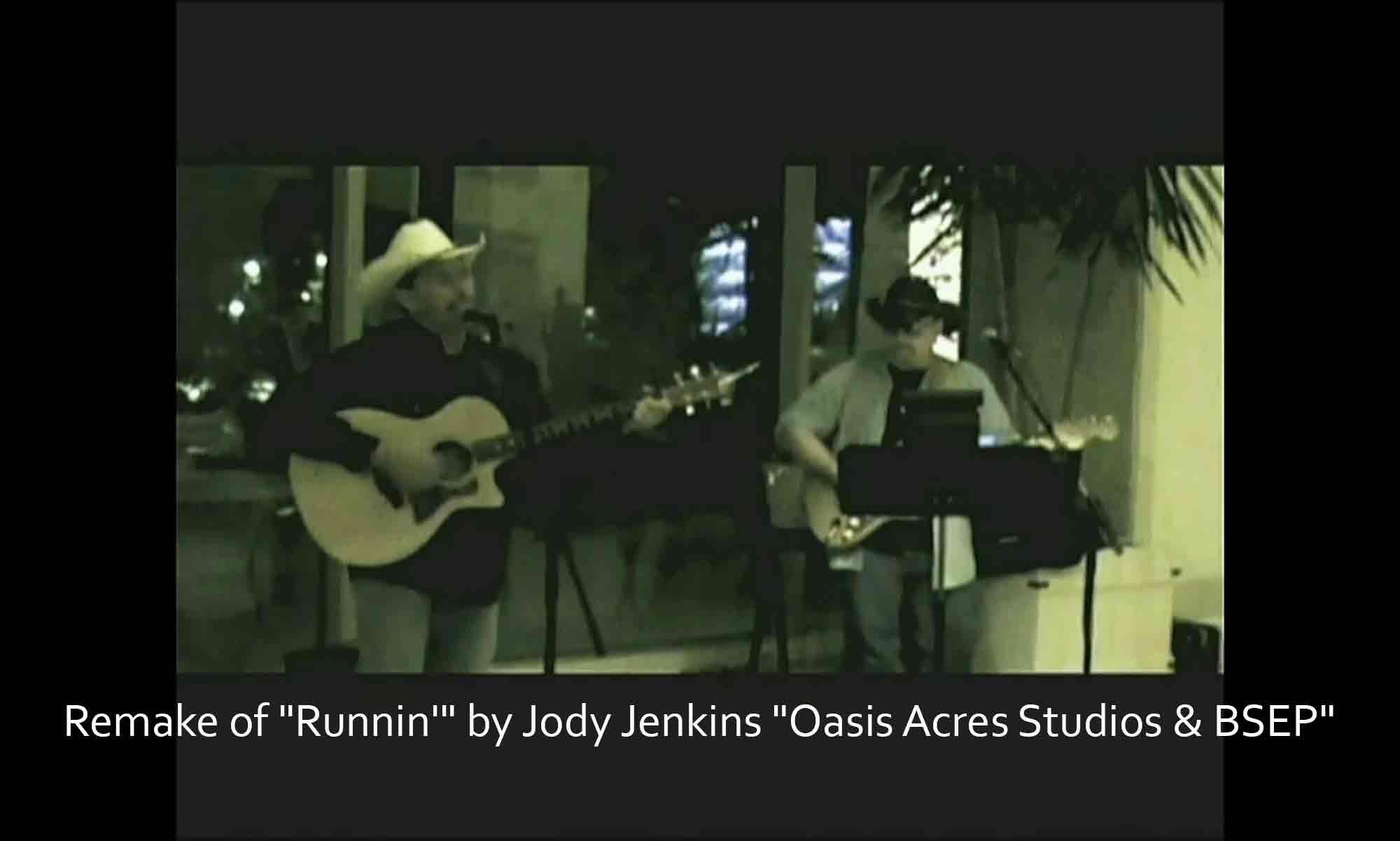 Image of Remake of Runnin by Jody Jenkins Oasis Acres Studios & BSEP Brayton Scott Entertainment©