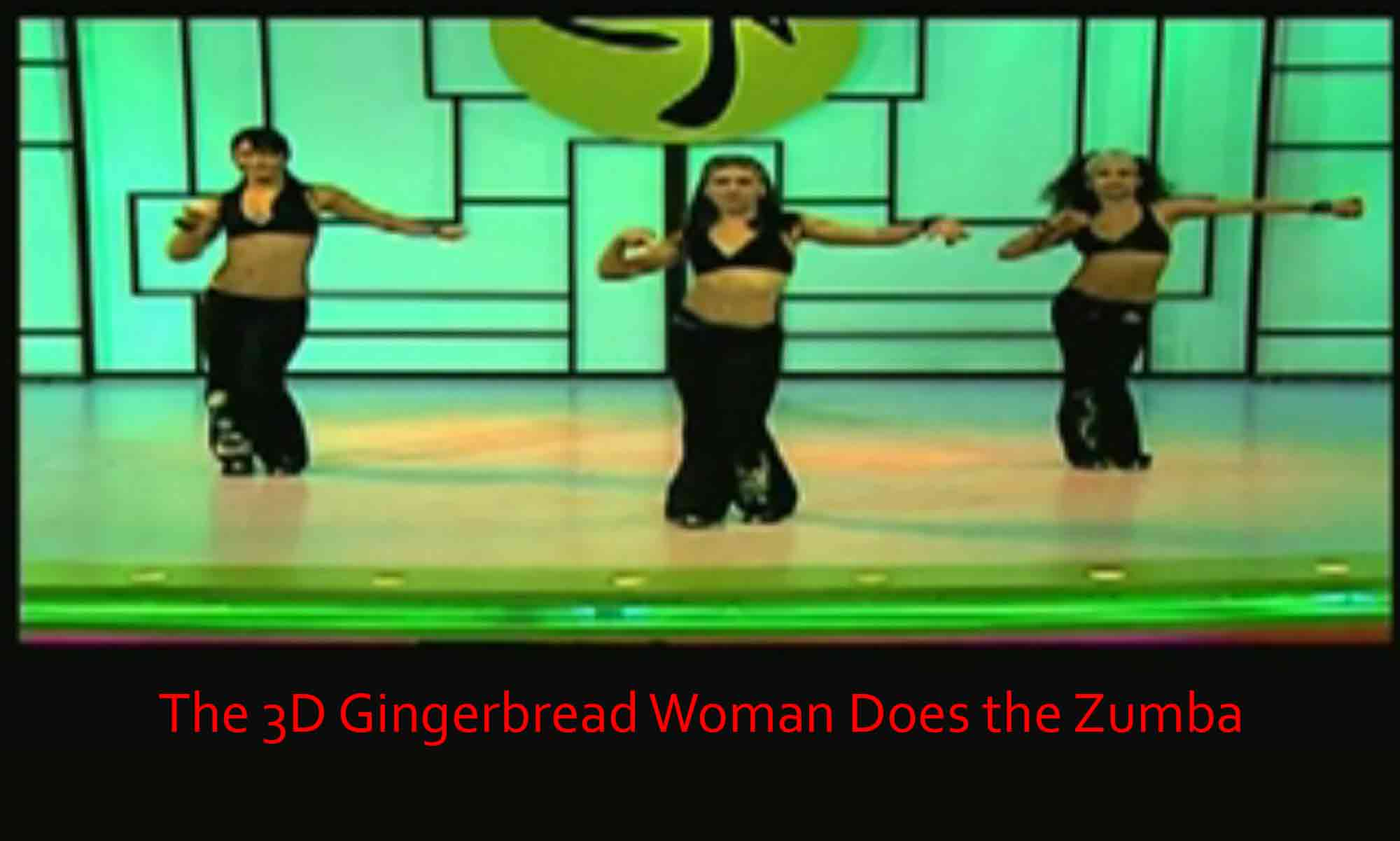 Image of The 3D Gingerbread Woman Does the Zumba Brayton Scott Entertainment©